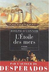 L'Etoile des mers Joseph O Connor - Romans Irlandais a lire