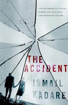 Ismail Kadare's new novel: The Accident