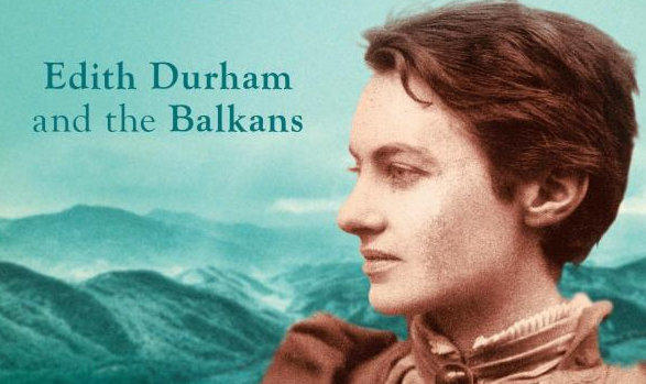 New book – Albania's Mountain Queen: Edith Durham and the Balkans