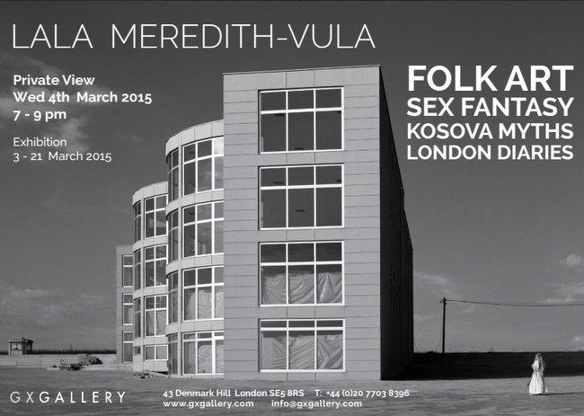 Lala Meredith-Vula exhibition: Folk Art, Sex Fantasy, Kosova Myths, London Diaries