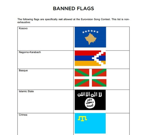 The following flags are specifically not allowed at Eurovision Song contest