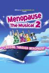 Menopause the Musical 2 - Cruising Through Menopause (Alexandra Theatre, Birmingham)