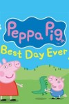 Peppa Pig - Peppa Pig's Best Day Ever (King's Theatre, Glasgow)