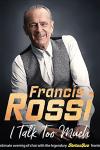 Francis Rossi - I Talk Too Much (William Aston Hall, Wrexham)