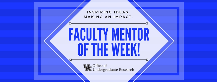 Faculty Mentor of the Week, Office of Undergraduate Research
