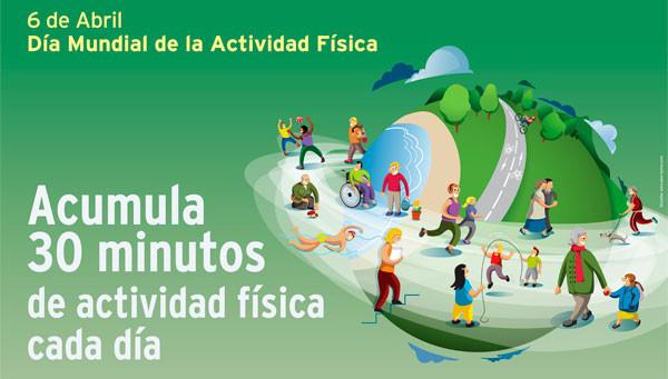 Día mundial de la activida física, acumula al menos 30 minutos de Actividad Física al día, por tu salud