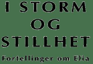 I storm og stillhet - Fortellinger om Elia
