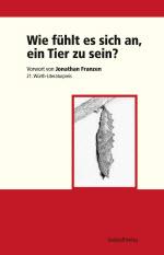 Wie fühlt es sich an, ein Tier zu sein? 21. Würth-Literaturpreis 2010 - Laudatio und Rezensionen