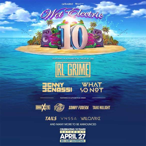 10th Anniversary Wet Electric Announces Lineup For The