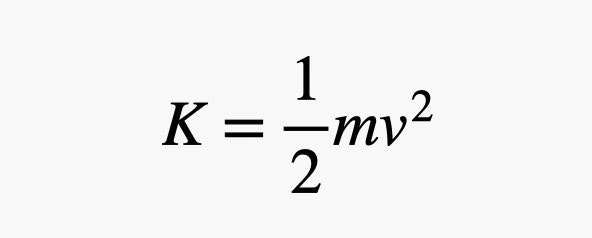 K equals a half times mass times velocity squared