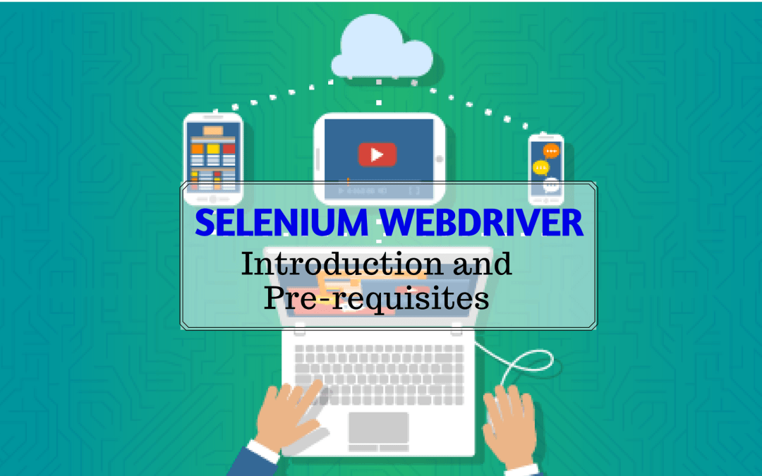 Selenium Webdriver Introduction and Pre-requisites