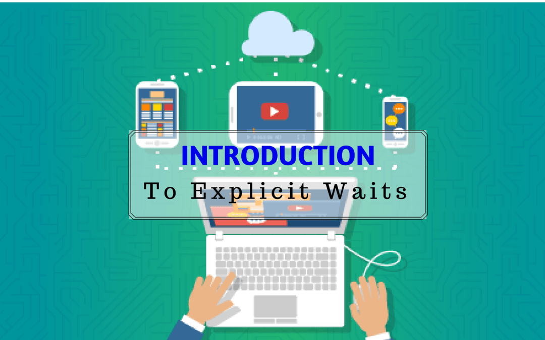 Introduction to Explicit Waits