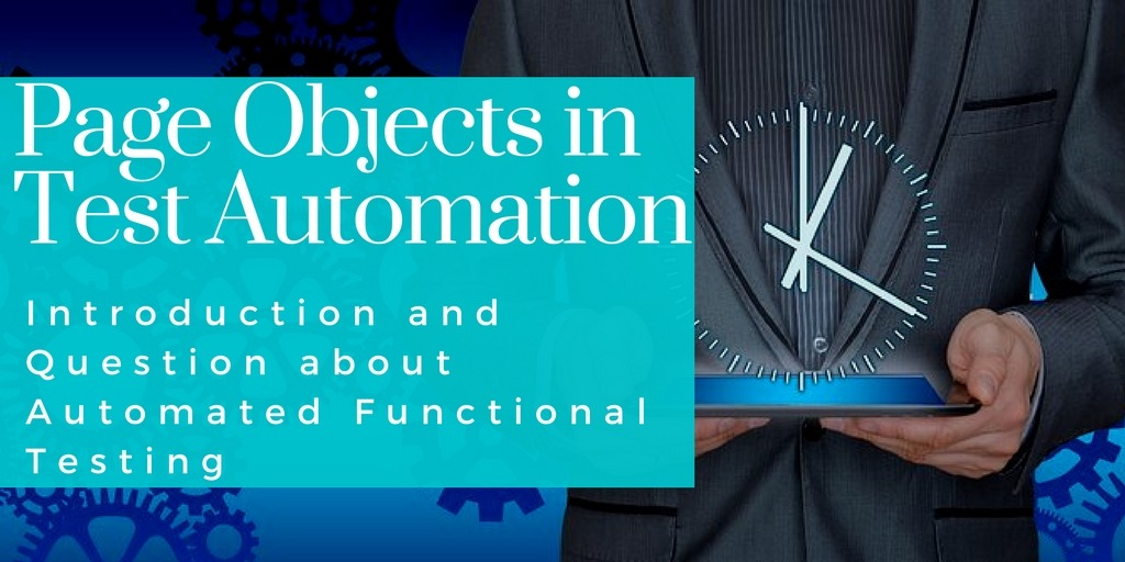 Page Objects in Test Automation – Introduction and Question