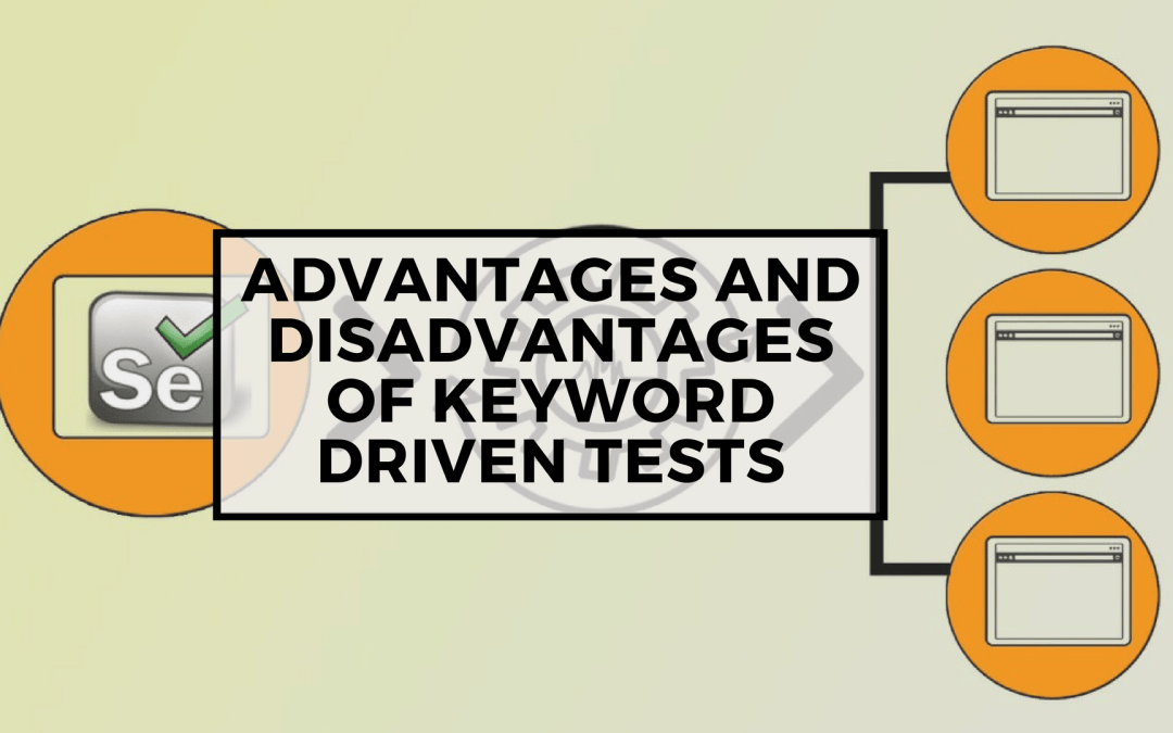 Selenium Tutorial – Page Objects in Test Automation – Advantages and Disadvantages of Keyword Driven tests