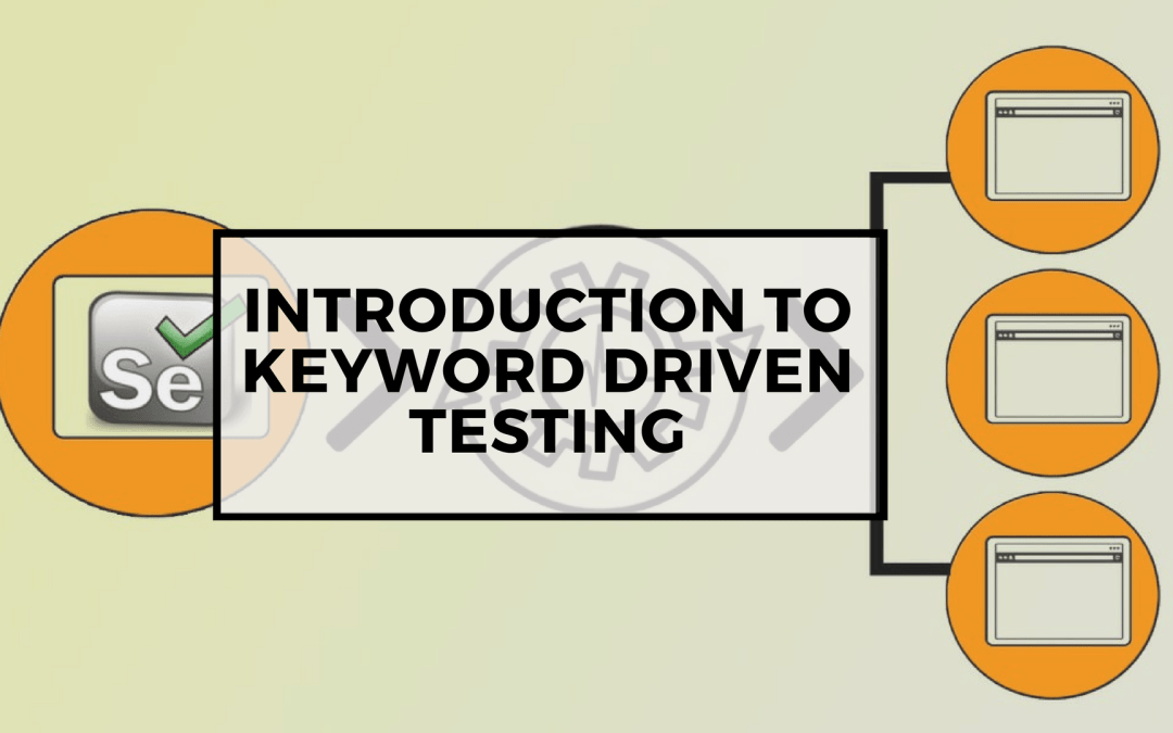 Selenium Tutorial – Page Objects in Test Automation – Introduction to Keyword Driven Testing
