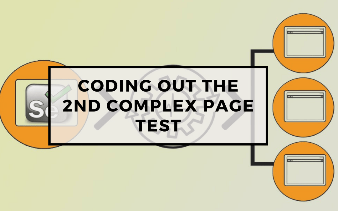 Selenium Tutorial – Page Objects in Test Automation – Coding out the 2nd complex page test