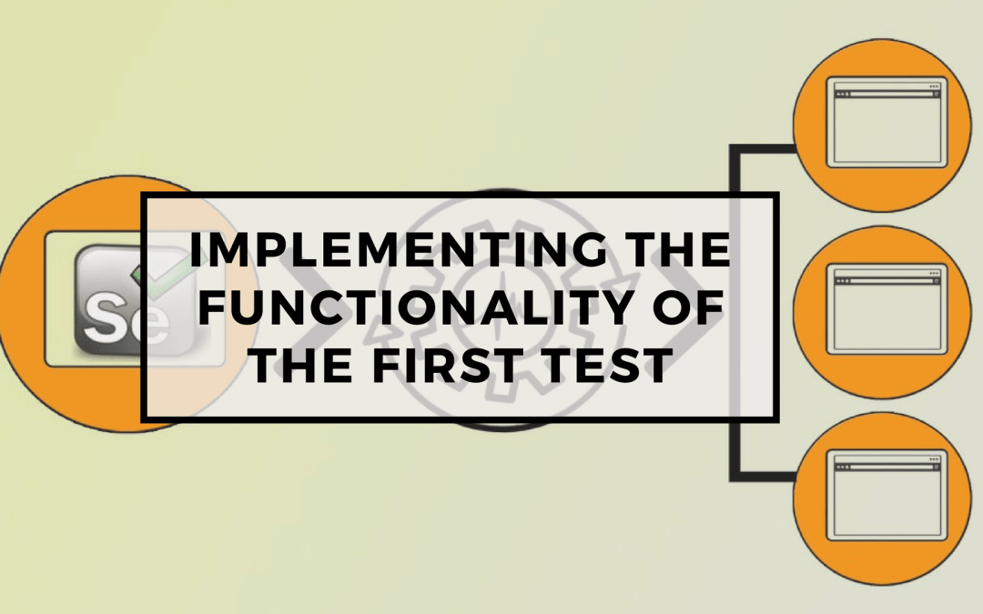 Page Objects in Test Automation – Implementing the functionality of the first test