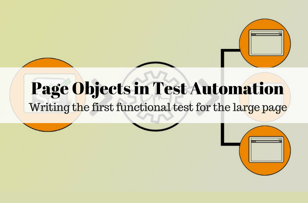 Page Objects in Test Automation – Writing the first functional test for the large page