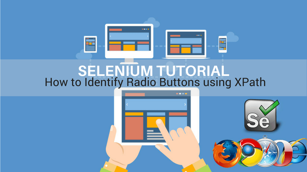 Selenium Tutorial – Element Identification – How To Identify Radio Buttons Using Xpath