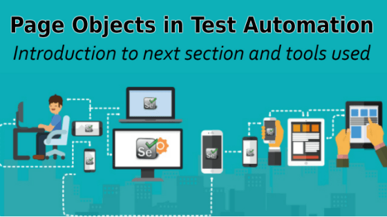 Page Objects in Test Automation – Introduction to next section and tools used