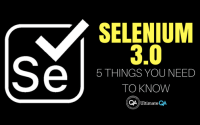 Selenium 3.0 –  Five Things You Should Learn About