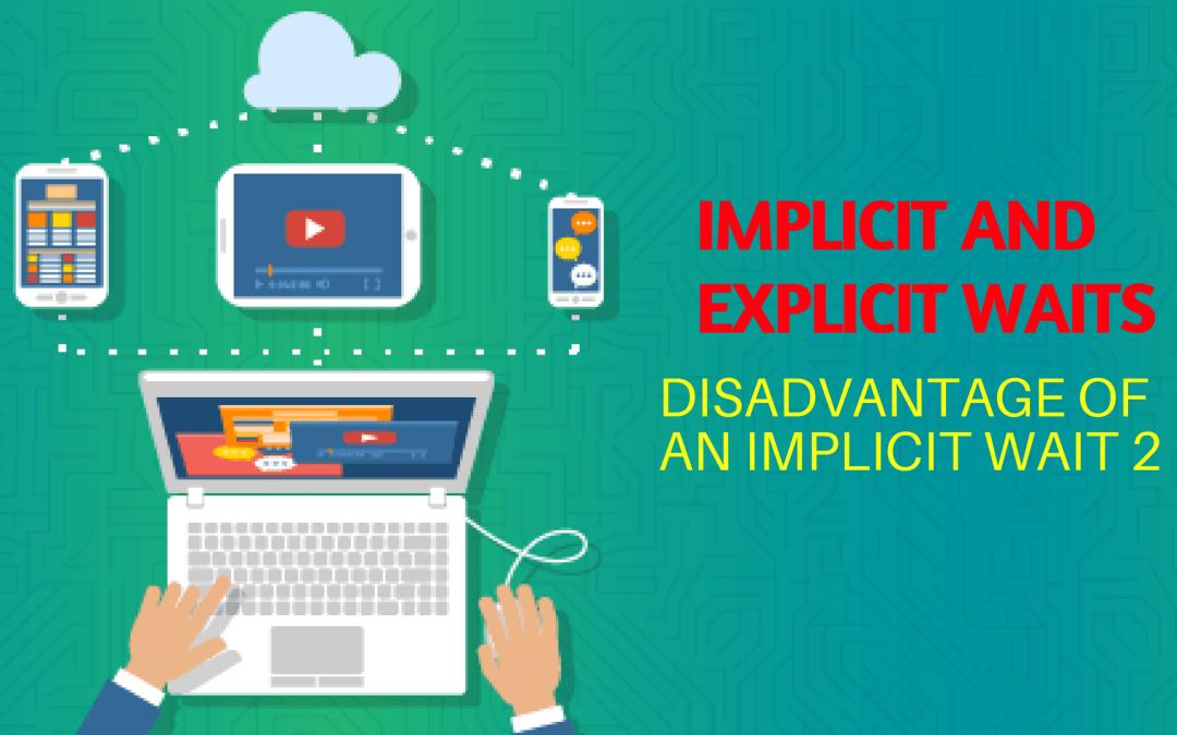Selenium Tutorial – Implicit and Explicit Waits – Disadvantage of an implicit wait part 2