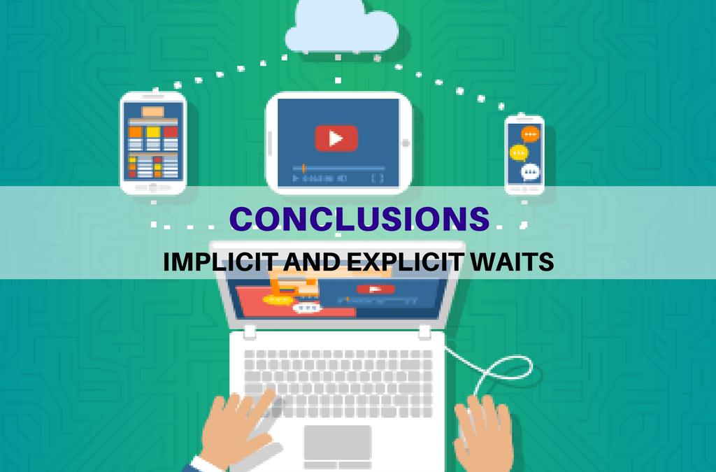 Selenium Tutorial – Implicit and Explicit Waits – Conclusions