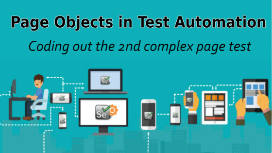 Page Objects in Test Automation – Coding out the 2nd complex page test