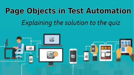 Selenium Tutorial – Page Objects in Test Automation – Explaining the solution to the quiz