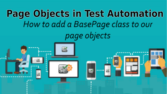Selenium Tutorial – Page Objects in Test Automation – How to add a BasePage class to our page objects
