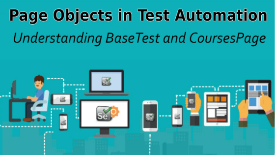 Selenium Tutorial –Page Objects in Test Automation – Understanding BaseTest and CoursesPage