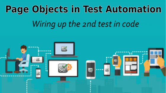 Selenium Tutorial –Page Objects in Test Automation –  Wiring up the 2nd test in code