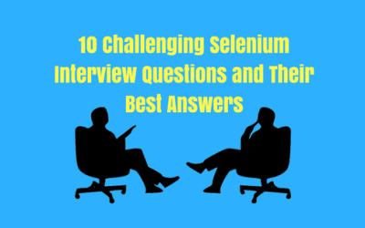 10 Challenging Selenium Interview Questions and Their Best Answers