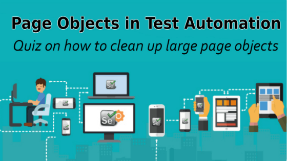 Selenium Tutorial – Page Objects in Test Automation – Quiz on everything we learned