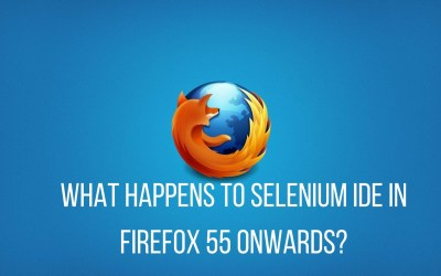 What happens to Selenium IDE in Firefox 55 Onwards?