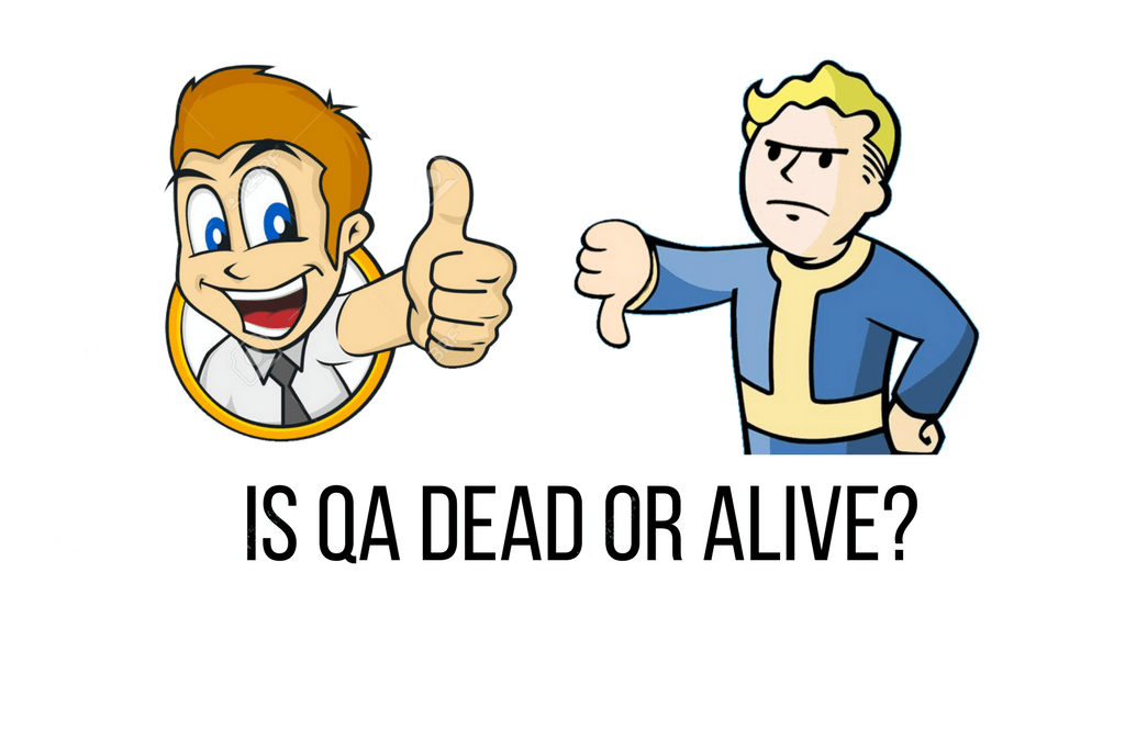 Is QA Dead or Alive