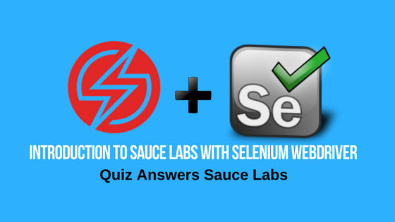 Introduction to Sauce Labs with Selenium Webdriver – Quiz Answer Sauce Labs