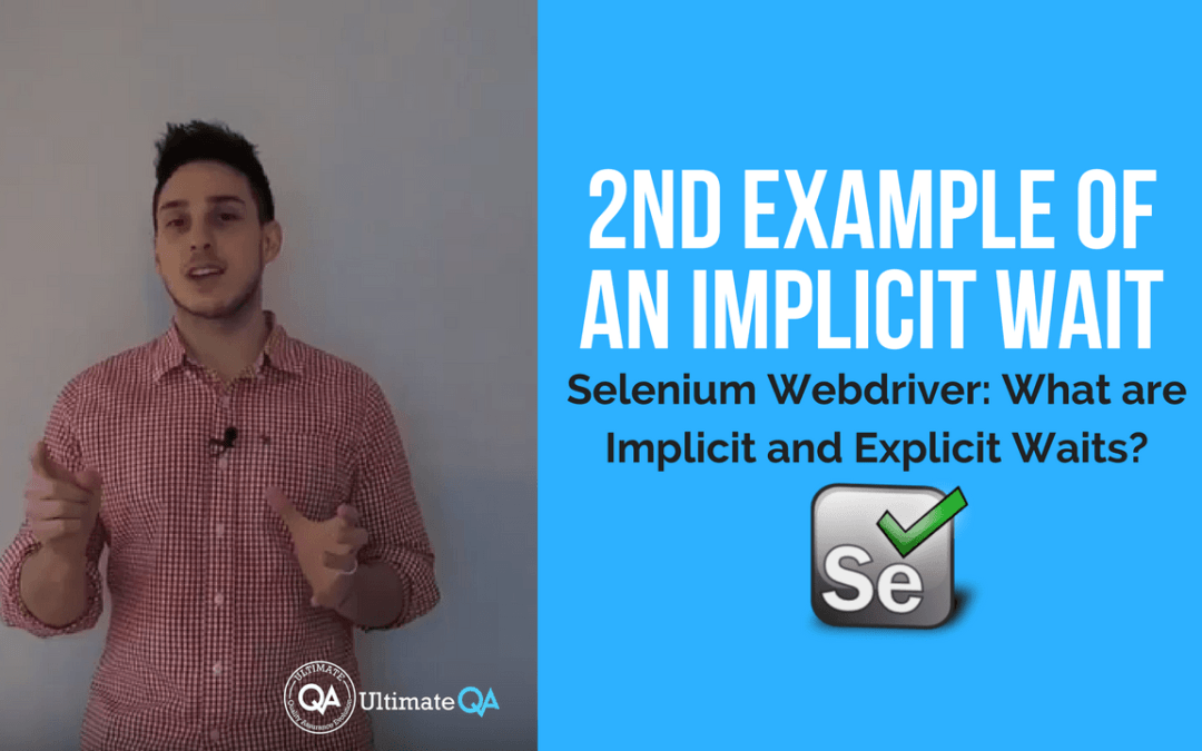 Selenium Webdriver:  Implicit and Explicit Waits – 2nd Example of an Implicit Wait