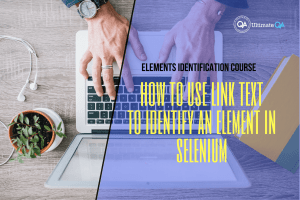 How to use link text to identify an element in selenium of elements identification course