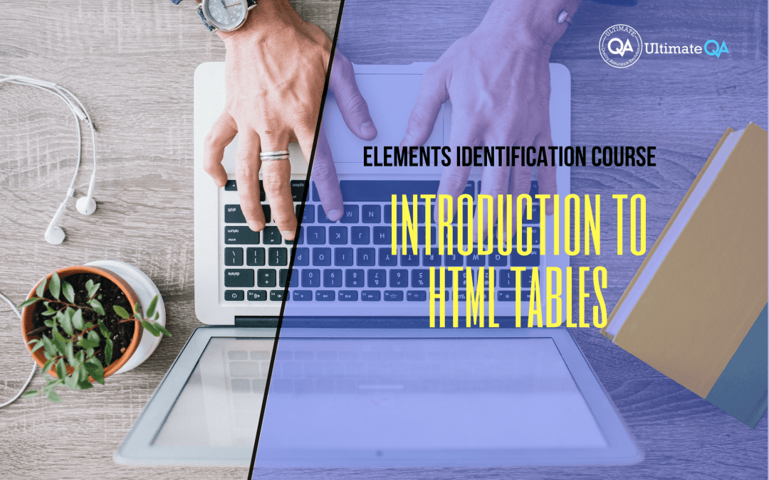Selenium Webdriver Elements Identification Course – Introduction to HTML Tables