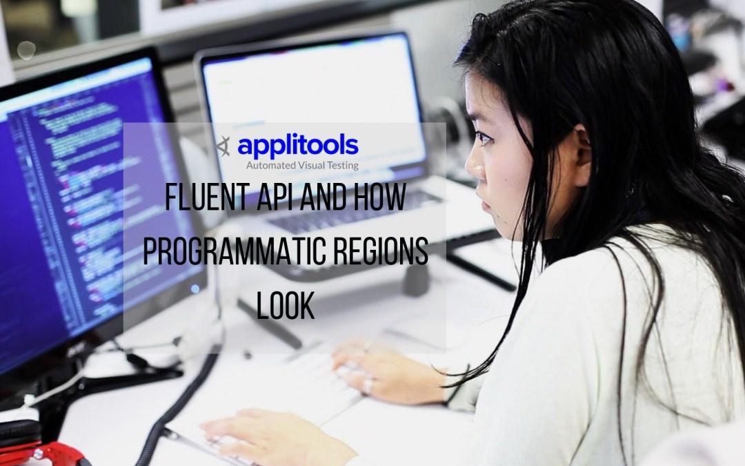 Applitools – Fluent API and How programmatic regions look