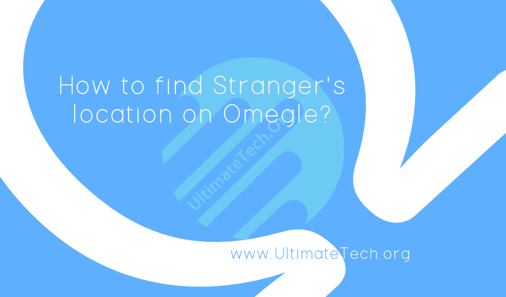 Omegle from someone to How find