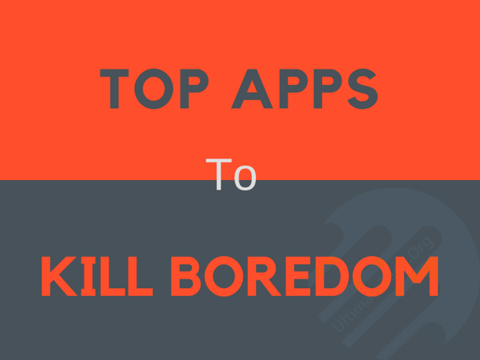 Top Smartphone Apps to Kill Boredom [2017]