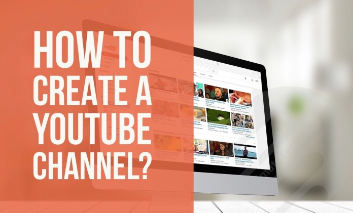 How To Create A YouTube Channel?