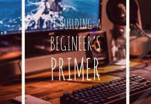 PC Building: A Beginner's Primer