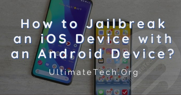 How to Jailbreak iPhone with an Android Device