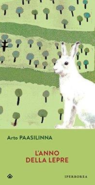 """""""L'anno della lepre"""", Arto Paasilinna - Iperborea, pg 204, prezzo 14,00€"""