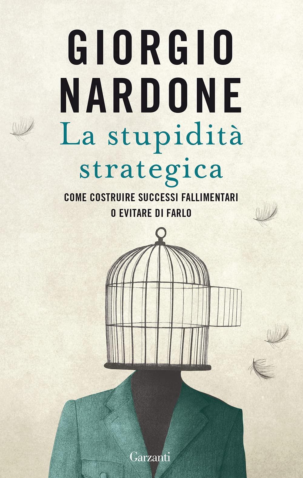 La stupidità strategica Nardone www.ultimavoce.it Garzanti