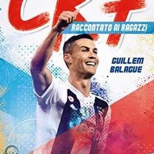 CR7 Cristiano Ronaldo raccontato ai ragazzi