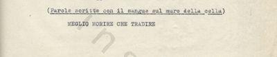 """L'immagine riproduce la trascrizione a macchina delle """"Parole scritte [da Ignazio Vian] con il sangue sul muro della cella"""", come spiega la didascalia sopra il testo del messaggio."""